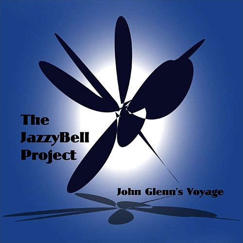 John Glenn's Voyage by The Jazzybell Project