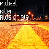 Ride or Die by Michael Killen