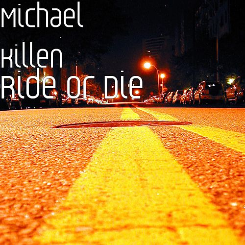 Play & Download Ride or Die by Michael Killen | Napster