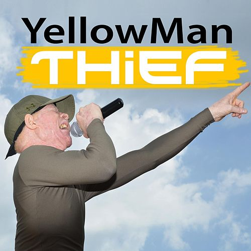 Play & Download Thief by Yellowman | Napster