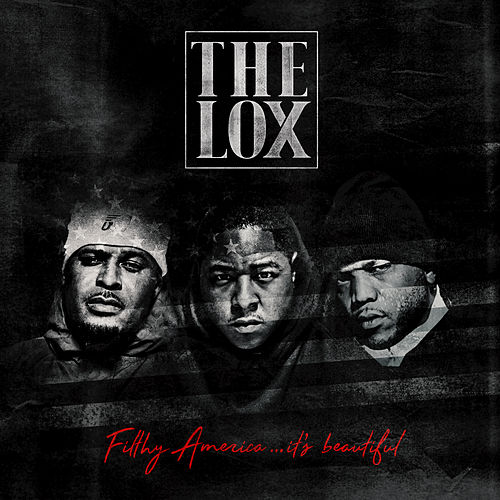 Filthy America…It's Beautiful by The Lox
