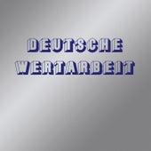 Deutsche Wertarbeit by Deutsche Wertarbeit