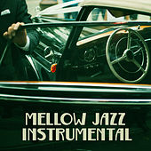 Play & Download Mellow Jazz Instrumental – Smooth Melodies of Instrumental Jazz, Easy Listening Jazz, Piano Music for Jazz Club & Bar by Soft Jazz | Napster
