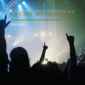 Play & Download Irish Rhythms, Vol. 3 by Various Artists | Napster