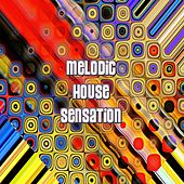 Melodic House Sensation by Various Artists