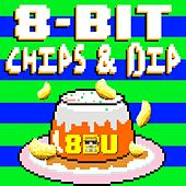 Play & Download 8 Bit Chips and Dip by 8 Bit Universe | Napster