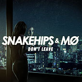 Play & Download Don't Leave (feat. Mø) by Snakehips | Napster