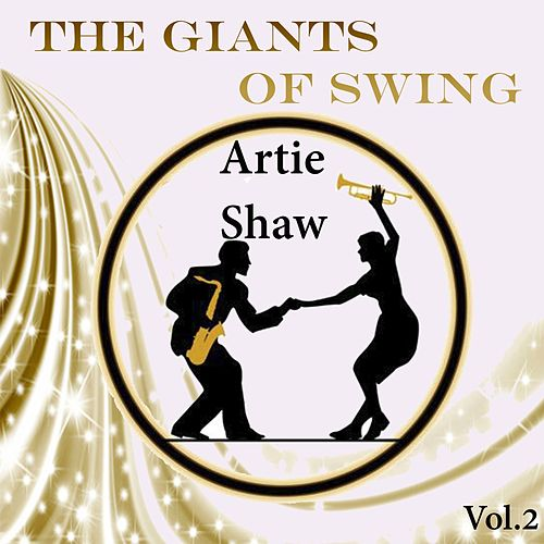 The Giants of Swing, Artie Shaw Vol. 2 by Artie Shaw