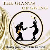Play & Download The Giants of Swing, Harry James & Stan Kenton by Various Artists | Napster