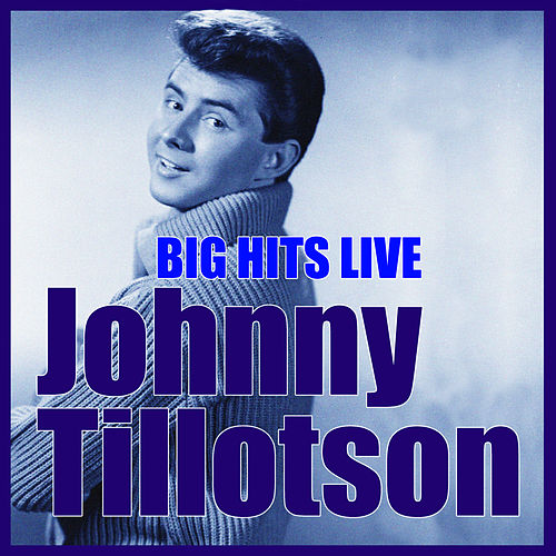 Play & Download Big Hits Live by Johnny Tillotson | Napster