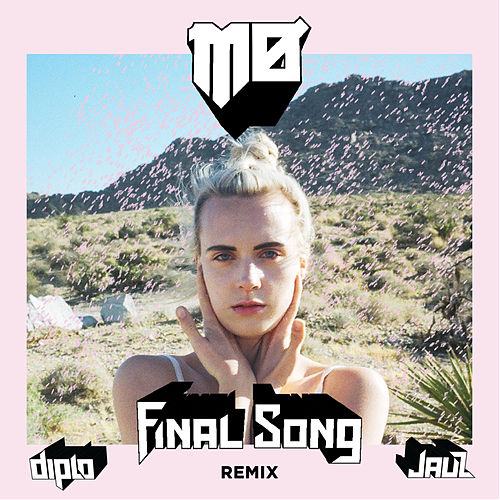 Final Song (Diplo & Jauz Remix) von Mø