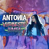 Play & Download Vorbeste Lumea by Antonia | Napster
