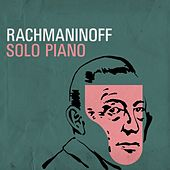 Rachmaninoff - Solo Piano by Various Artists