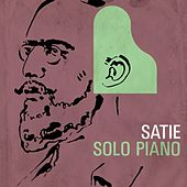 Satie - Solo Piano by Various Artists
