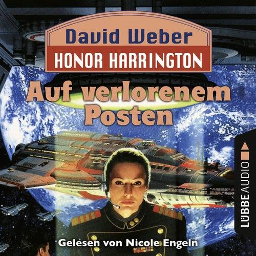 Auf verlorenem Posten - Honor Harrington Teil 1 (Ungekürzt) von David Weber