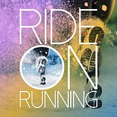Play & Download Ride on Running by Various Artists | Napster