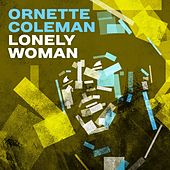 Play & Download Lonely Woman by Ornette Coleman | Napster
