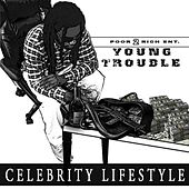 Play & Download Celebrity Lifestyle by Young Trouble | Napster