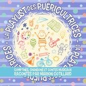 La Playlist des Puéricultrices: comptines, chansons et contes musicaux racontés par Marion Cotillard von Various Artists