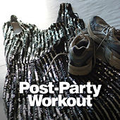 Play & Download Post-Party Workout by Various Artists | Napster