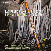 Play & Download Fagerlund & Aho: Bassoon Concertos by Bram van Sambeek | Napster