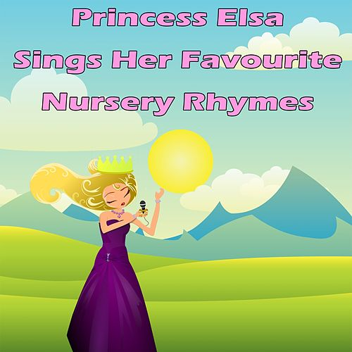 Princess Elsa Sings Her Favourite Nursery Rhymes by Songs For Children
