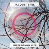Super Bright Hits de Jacques Brel