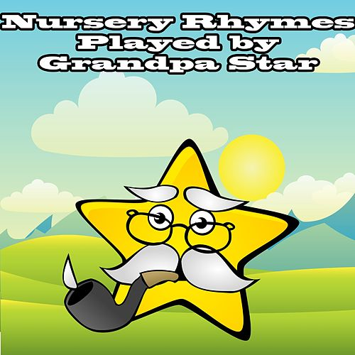 Nursery Rhymes Played By Grandpa Star by Nursery Rhymes