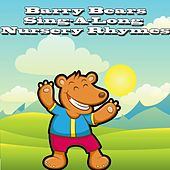 Play & Download Barry Bears Sing A Long Nursery Rhymes by Nursery Rhymes | Napster
