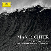 Play & Download Richter: Three Worlds: Music From Woolf Works / Mrs Dalloway, In The Garden by Max Richter | Napster
