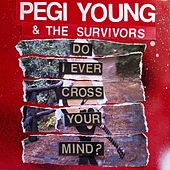 Play & Download Do I Ever Cross Your Mind by Pegi Young | Napster