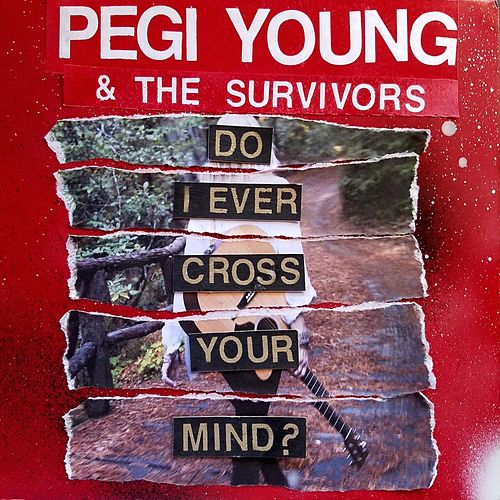 Do I Ever Cross Your Mind by Pegi Young