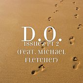 Play & Download Issuez, Pt. 2 (feat. Michael Fletcher) by D.O. | Napster