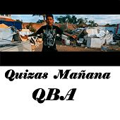 Play & Download Quizas Mañana by QBA | Napster