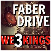 Play & Download We 3 Kings by Faber Drive | Napster
