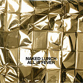 Play & Download All Is Fever by Naked Lunch   Napster