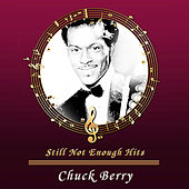 Still Not Enough Hits by Chuck Berry
