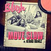Play & Download Move Slow by Blush   Napster