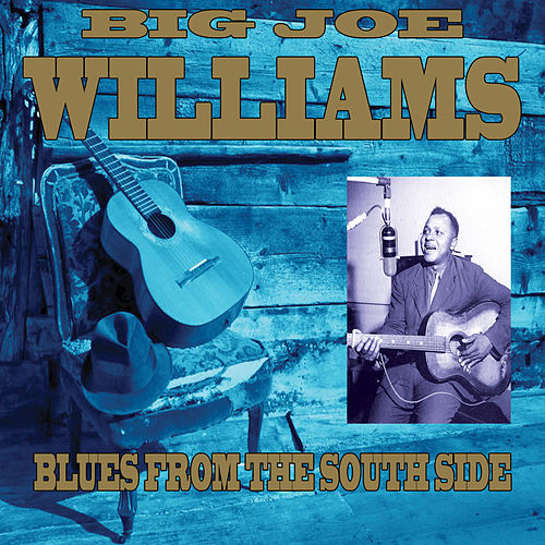 Play & Download Blues From The South Side by Big Joe Williams | Napster