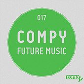 Play & Download Compy Future Music, Vol. 17 by Various Artists | Napster