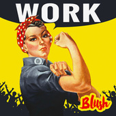 Play & Download Work by Blush | Napster