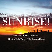 Sunrise ! A Day of Tango at the Beach .. by Electro Dub Tango