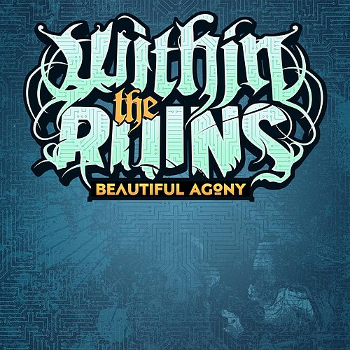 Play & Download Beautiful Agony by Within The Ruins | Napster