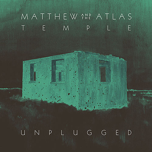 Temple (Unplugged) von Matthew and the Atlas