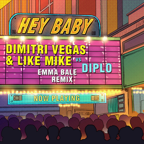 Hey Baby (Dimitri Vegas & Like Mike Vs. Diplo) (Emma Bale Acoustic Remix) by Diplo