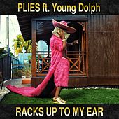 Racks Up to My Ear (feat. Young Dolph) by Plies