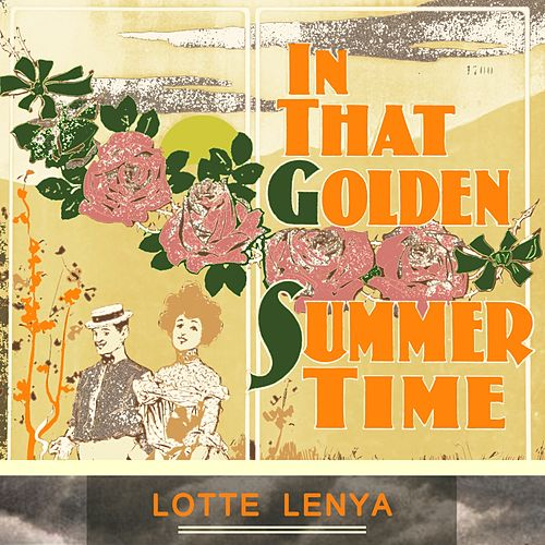 In That Golden Summer Time von Lotte Lenya