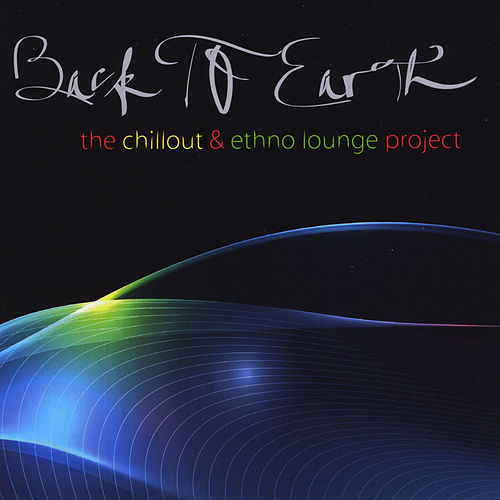 The Chillout & Ethno Lounge Project von Back to Earth