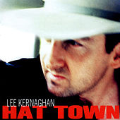 Hat Town by Lee Kernaghan