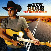 The New Bush by Lee Kernaghan